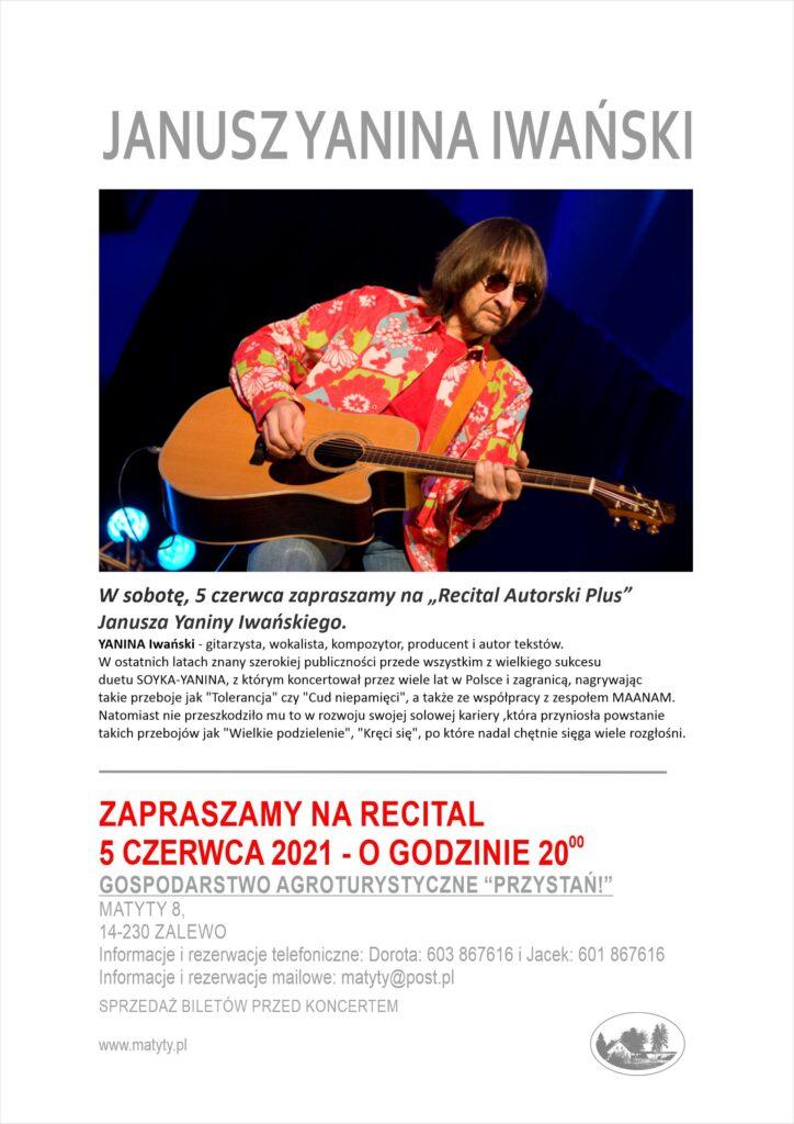 Janusz Yanina Iwański - koncert w Matytach - 5 czerwca 2021 roku