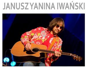 Janusz Yanina Iwański - koncert w Matytach - 5 czerwca 2021 20:00